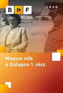 Magyar nok a Gulagon 1. rész poster